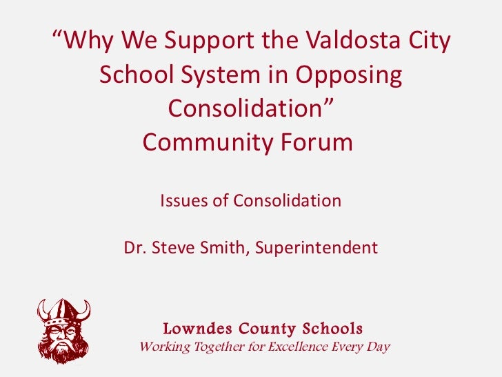 """"""" Why We Support the Valdosta City School System in Opposing Consolidation"""" Community Forum  Lowndes County Schools Workin..."""