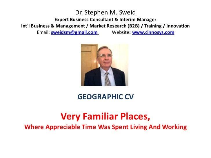 Dr. Stephen M. Sweid                Expert Business Consultant & Interim ManagerIntl Business & Management / Market Resear...