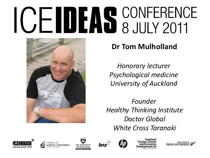 Dr Tom Mulholland   Honorary lecturer Psychological medicine University of Auckland        FounderHealthy Thinking Institu...