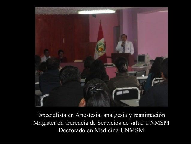 Dr. Pedro Riega López  Ex Presidente de la Asoc. de Médicos Residentes del Perú Especialidad en Gestión en salud UNMSM Mae...