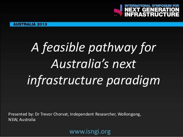 ENDORSING PARTNERS  A feasible pathway for Australia's next infrastructure paradigm  The following are confirmed contribut...