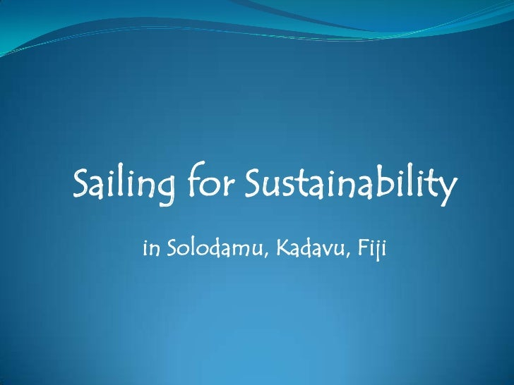 Sailing for Sustainability     in Solodamu, Kadavu, Fiji