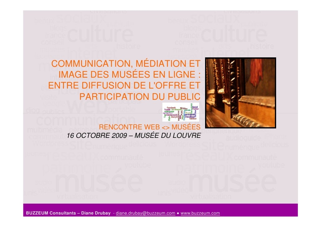COMMUNICATION, MÉDIATION ET           IMAGE DES MUSÉES EN LIGNE :         ENTRE DIFFUSION DE L'OFFRE ET               PART...