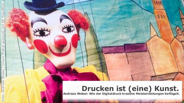 Drucken ist (eine) Kunst. Andreas Weber: Wie der Digitaldruck kreative Meisterleistungen beflügelt. Foto:AndreasWeber|Clow...