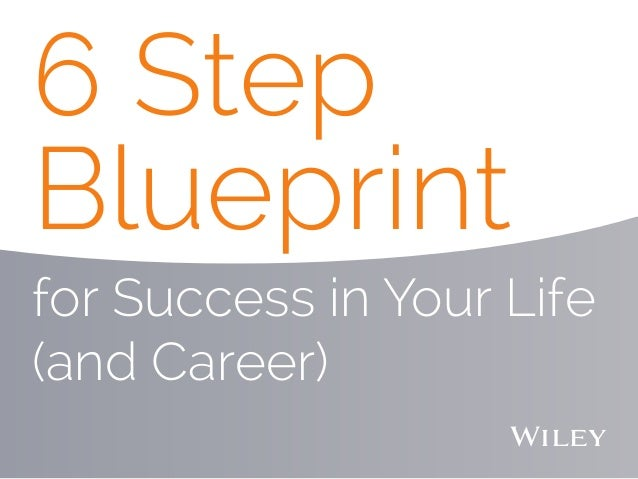 6 step blueprint for success in your life and career for success in your life and career 6 step blueprint malvernweather Image collections