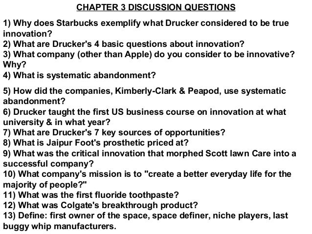 CHAPTER 3 DISCUSSION QUESTIONS1) Why does Starbucks exemplify what Drucker considered to be trueinnovation?2) What are Dru...