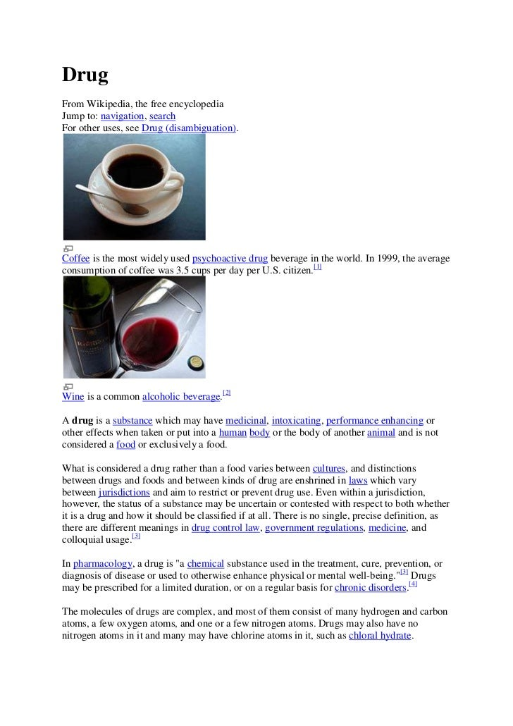 DrugFrom Wikipedia, the free encyclopediaJump to: navigation, searchFor other uses, see Drug (disambiguation).Coffee is th...