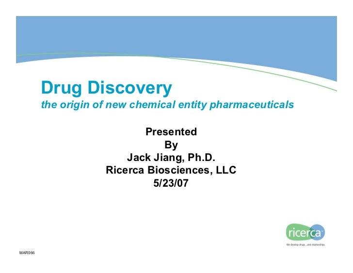 Drug Discovery          the origin of new chemical entity pharmaceuticals                              Presented          ...