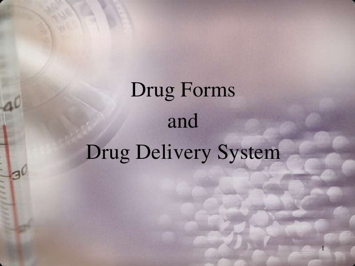 Drug Forms        andDrug Delivery System                       1