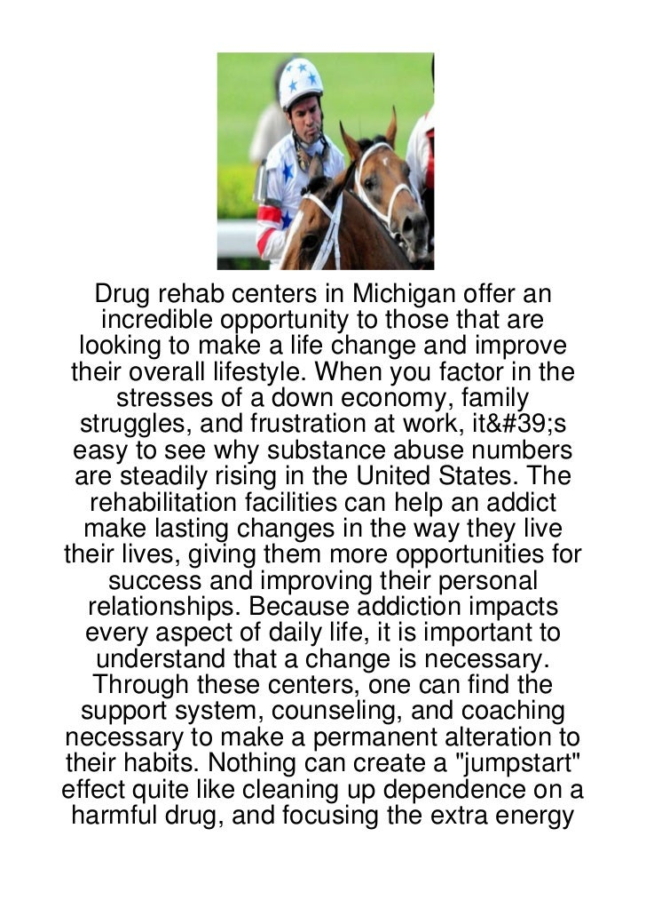 Drug rehab centers in Michigan offer an     incredible opportunity to those that are  looking to make a life change and im...