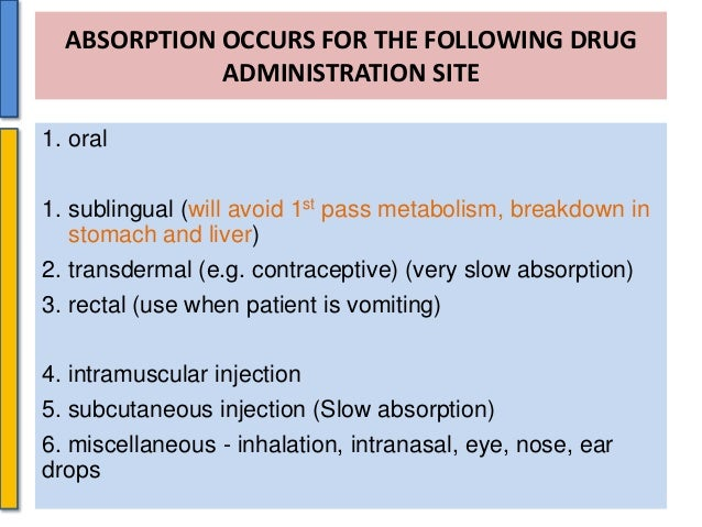 Drug absorption   If oral……from Stomach & Intestine to portal circulation  If Per-rectal……from Rectum to systemic circul...
