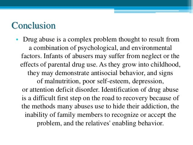 essay on drugs conclusion In conclusion, it is evident that drugs have benefited society in many ways healing, eradicating diseases enabling people to live comfortably with medical conditions.