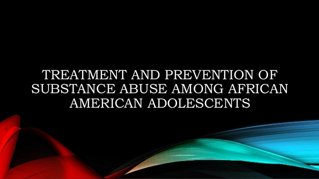 substance abuse in african american college Health care for homeless women  african american families are disproportionately  substance abuse can be both a cause and result of homelessness .