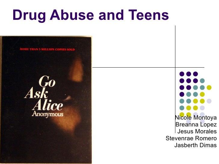 Drug Abuse and Teens Nicole Montoya Breanna Lopez Jesus Morales Stevenrae Romero Jasberth Dimas