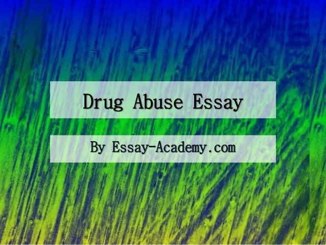 Sample English Essays Drug Abuse Essay By Essayacademycom  Write My Essay Paper also Essay For Science Drug Abuse Essay How To Start A Science Essay