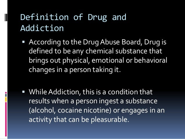 essays about drugs addiction (970 words) outlines:- introduction types of drugs commonly abused physical and psychological effects of drug addiction symptoms and signs treatment conclusion drug abuse, also called substance abuse or chemical abuse is a disorder that is characterized by a destructive pattern of using substance that leads to significant problems or distress.