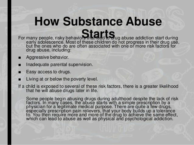 adolescence and substance abuse or addiction essay Adolescent substance abuse term papers on the sociological aspects of treatment and counseling for young people with abuse issues custom term paper on substance abuse from paper masters.