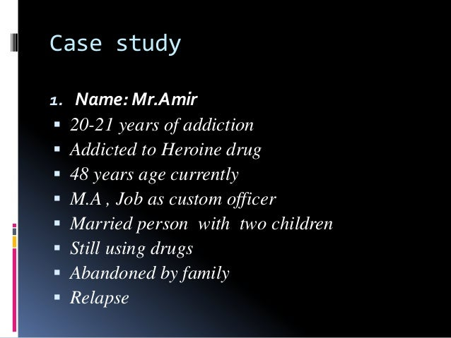 Case Study Examples For Drug Addiction - Case Solution ...