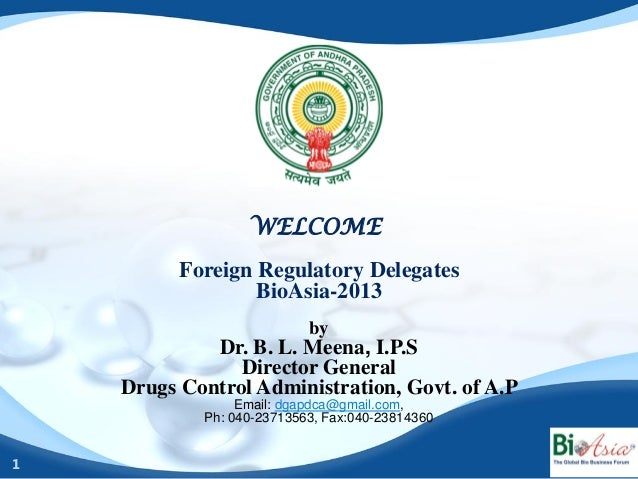 WELCOME          Foreign Regulatory Delegates                  BioAsia-2013                           by             Dr. B...