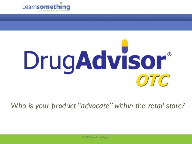 """Who is your product """"advocate"""" within the retail store?                      © 2013, LearnSomething Inc."""