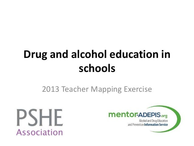 Drug and alcohol education in schools 2013 Teacher Mapping Exercise