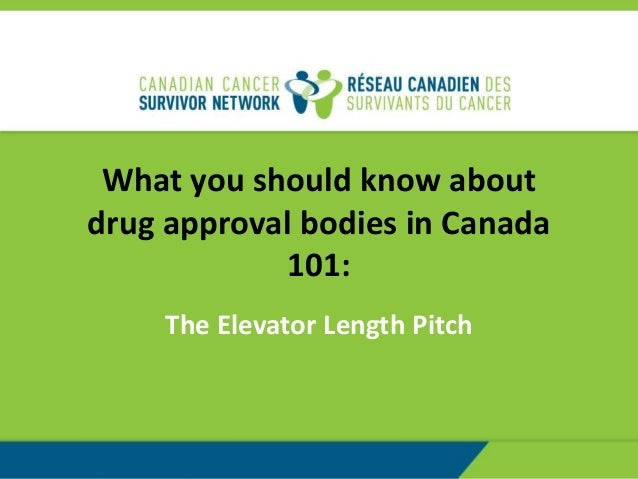 What you should know about drug approval bodies in Canada 101: The Elevator Length Pitch