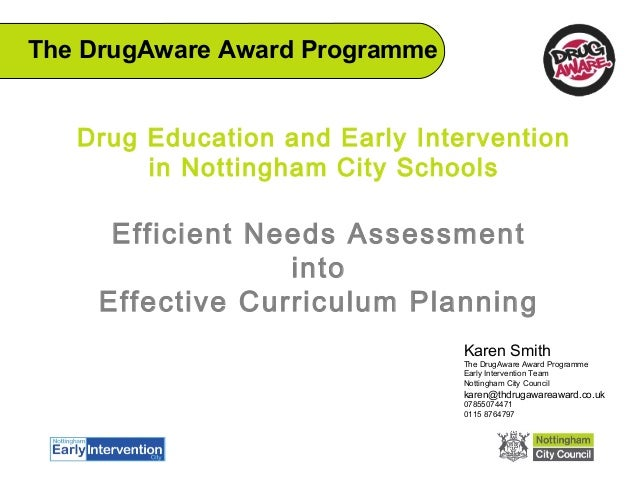 Drug Education and Early Intervention in Nottingham City Schools Efficient Needs Assessment into Effective Curriculum Plan...