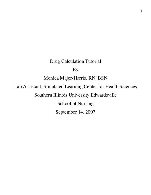 1                 Drug Calculation Tutorial                            By              Monica Major-Harris, RN, BSNLab Ass...