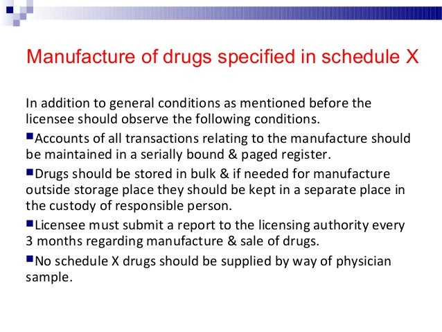Manufacture of drugs for examination, test or analysis The following conditions must be observed by the licensee. License...