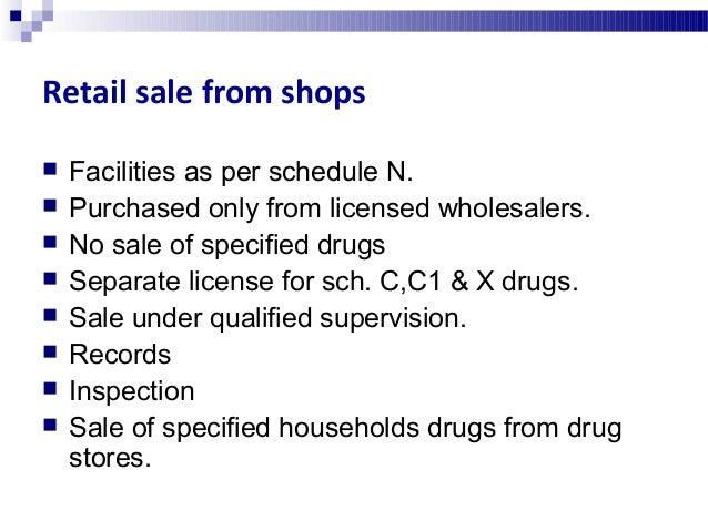 Sale of sch X & sch X drugs  Drugs specified in schedule H & X should be sold only on prescription of RMP.  In case of s...