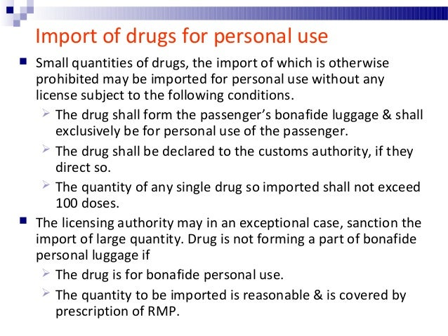 Import of drug without license or permit  Drugs other than those discussed above, may be imported without any permit or l...
