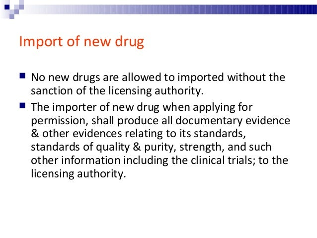 Places through which the drugs are imported  The import of drug in India is allowed only through following places.  By S...