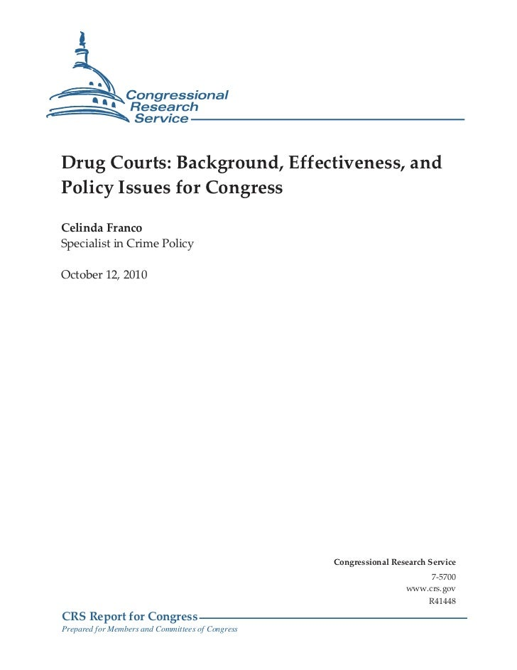 Drug Courts: Background, Effectiveness, andPolicy Issues for CongressCelinda FrancoSpecialist in Crime PolicyOctober 12, 2...