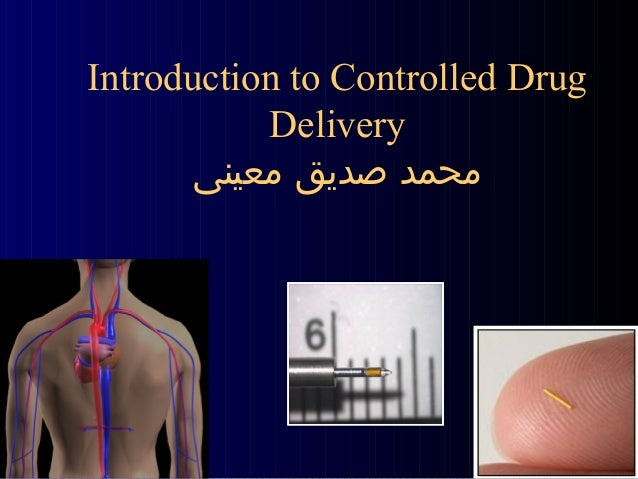 Introduction to Controlled Drug Delivery محمد صدیق معینی  1