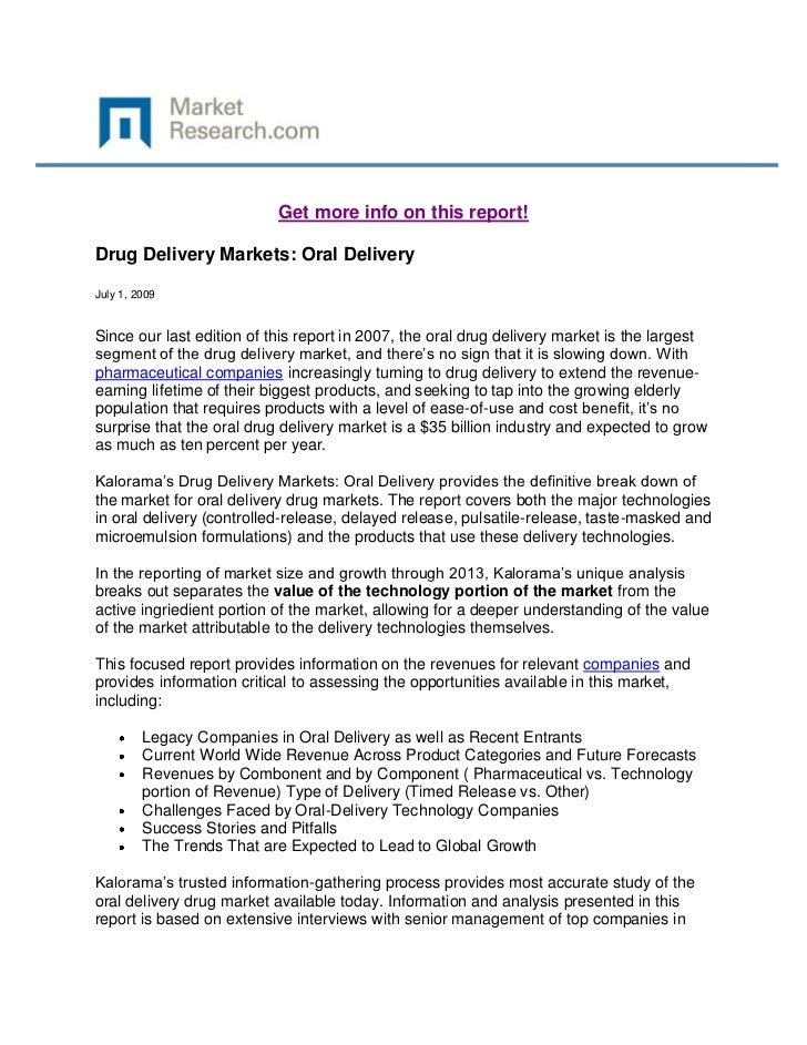 Get more info on this report!Drug Delivery Markets: Oral DeliveryJuly 1, 2009Since our last edition of this report in 2007...