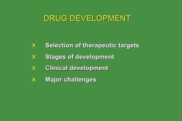 <ul><li>Selection of therapeutic targets </li></ul><ul><li>Stages of development </li></ul><ul><li>Clinical development </...