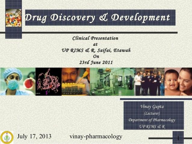 July 17, 2013 vinay-pharmacology 1 Clinical Presentation at UP RIMS & R, Saifai, Etawah On 23rd June 2011 Vinay Gupta (Lec...