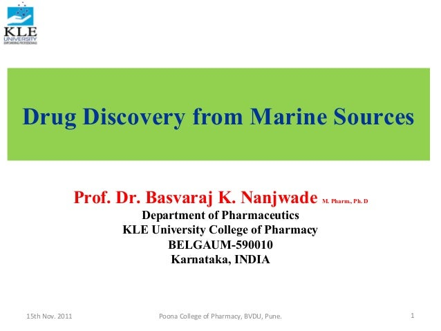 Drug Discovery from Marine Sources                 Prof. Dr. Basvaraj K. Nanjwade                       M. Pharm., Ph. D  ...