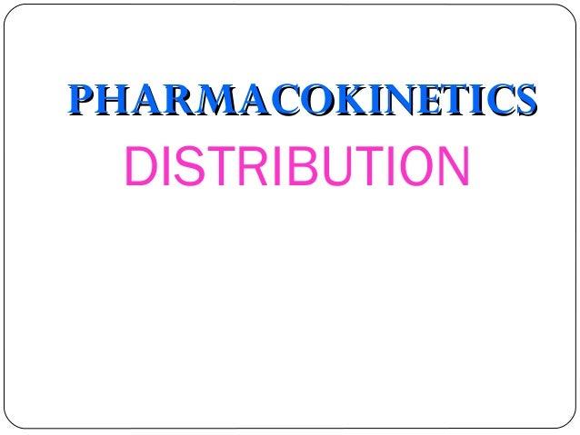 PHARMACOKINETICS DISTRIBUTION