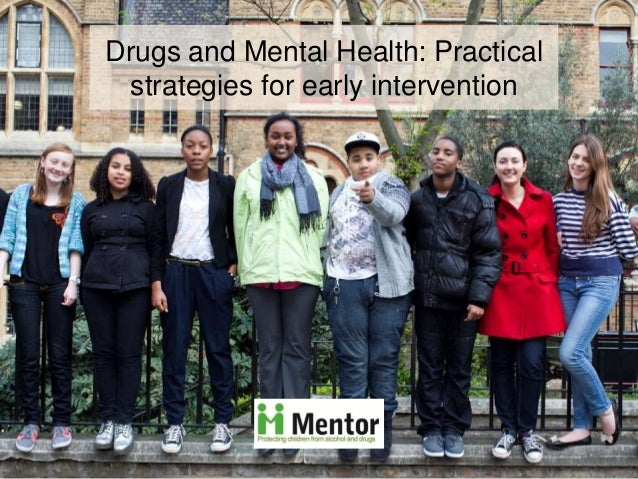 Drugs and Mental Health: Practical strategies for early intervention