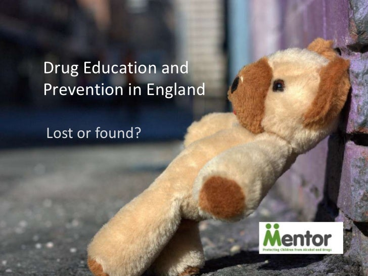 Drug Education andPrevention in EnglandLost or found?