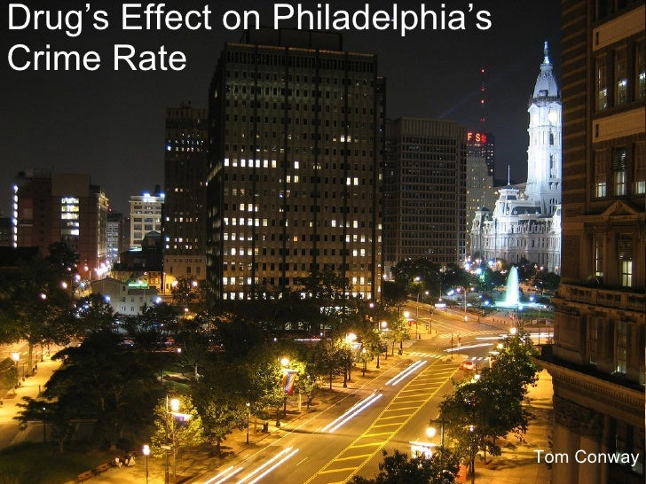 Drug's Effect on Philadelphia's Crime Rate Tom Conway