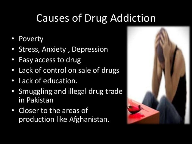 causes and effects of drug addiction Beyond the harmful consequences for the person with the addiction, drug use can cause serious health problems for others some of the more severe consequences of addiction are: negative effects of drug use while pregnant or breastfeeding: a mother's substance or medication use during pregnancy can cause her baby to go into withdrawal after it's .