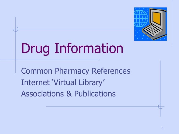 Drug Information Common Pharmacy References Internet 'Virtual Library' Associations & Publications