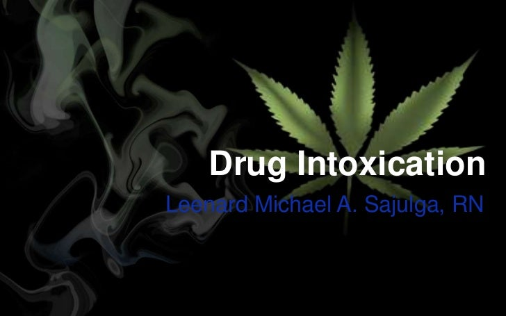 Drug IntoxicationLeenard Michael A. Sajulga, RN