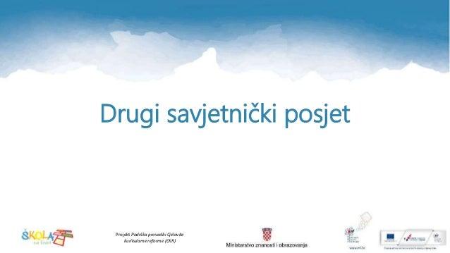 Projekt Podrška provedbi Cjelovite kurikularne reforme (CKR) Drugi savjetnički posjet