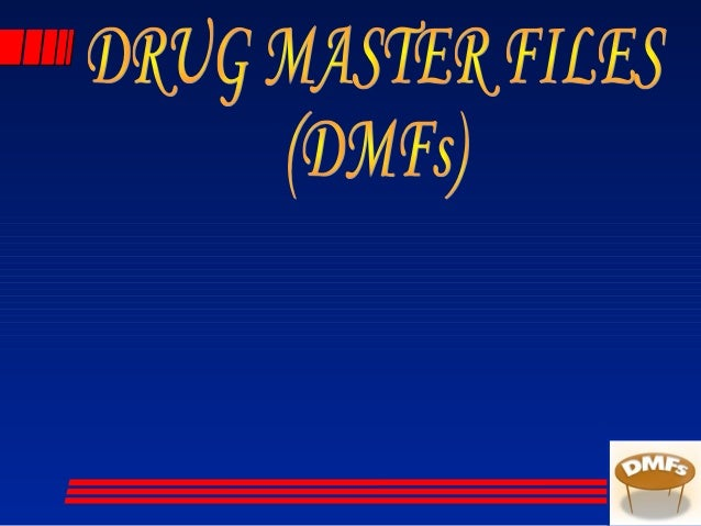 LIST OF CONTENT:LIST OF CONTENT: I. INTRODUCTION II. DEFINITIONS III. TYPES OF DRUG MASTER FILES IV. SUBMISSIONS TO DRUG M...