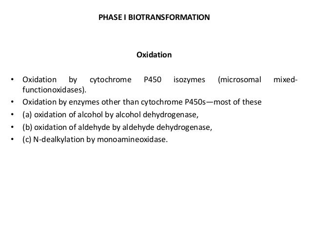 Phase I ReactionsOxidation :• Oxidative reactions are most important metabolic reactions, asenergy in animals is derived b...
