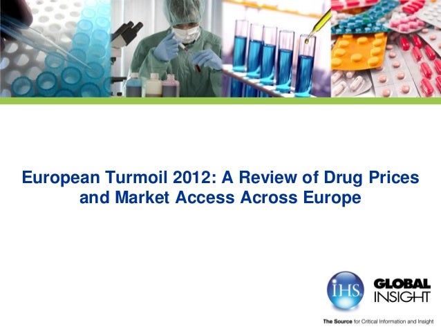 European Turmoil 2012: A Review of Drug Prices      and Market Access Across Europe
