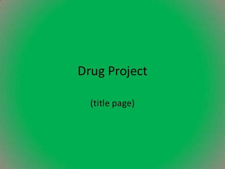 Drug Project<br />(title page)<br />